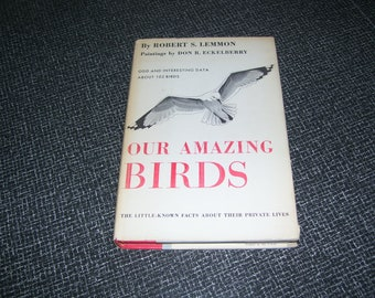 Our Amazing Birds by Robert Lemmon and Don R Eckelberry HC/DJ 1952 Vintage