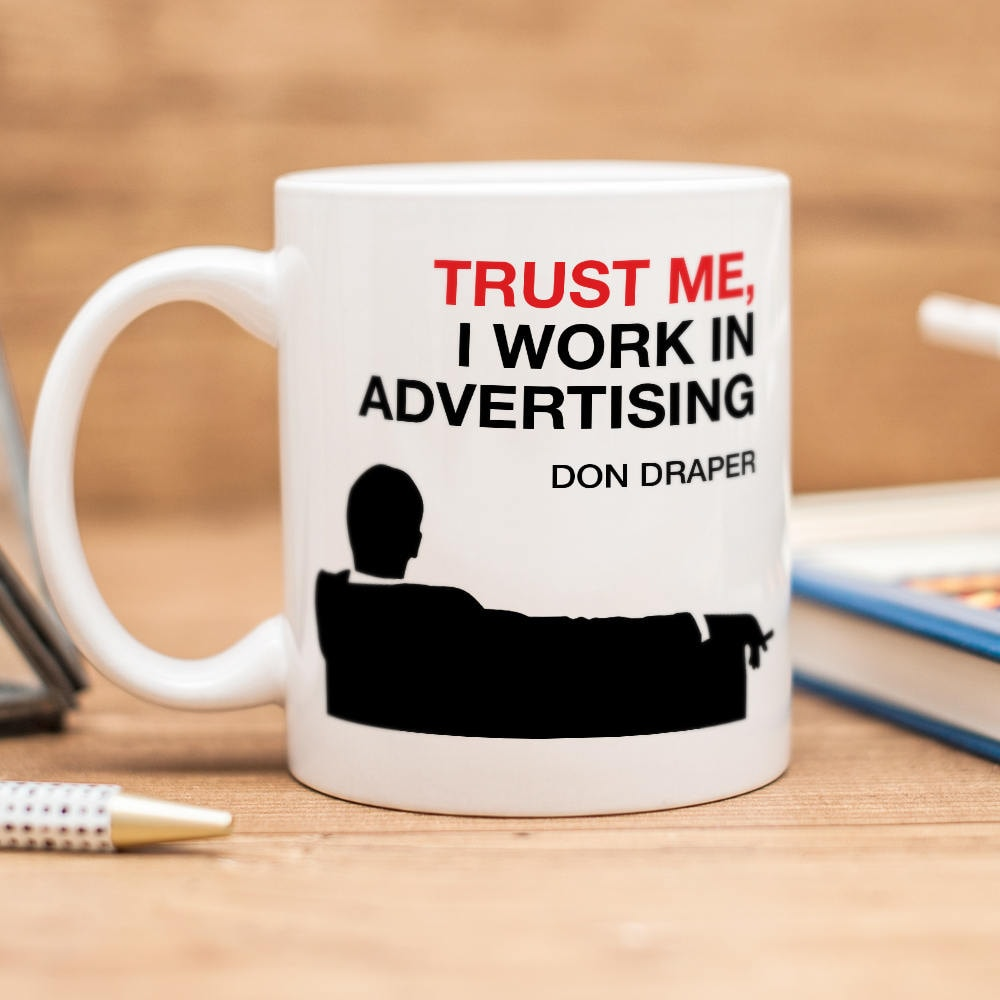 Mad Men mug inspired by Don Draper quote Trust me I