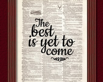 Dictionary Art Print The Best is Yet to Come  Quote Dorm Office Decor Wedding Graduation Marriage Typography B2G1