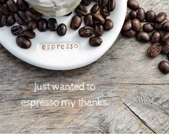 Thanks, Photo Greeting Card, 4x5 thank you cards, blank inside, coffee espresso funny, life event appreciation kind silly