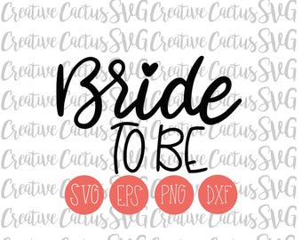 Bride to be SVG | Engagement | Engaged | Bridal Shower | Bachelorette | Wedding | Miss to Mrs | Hand lettered | DXF | Cutting File
