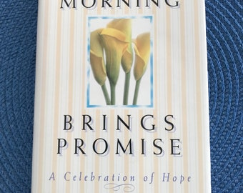 Every Morning Brings Promise: A Celebration if Hope