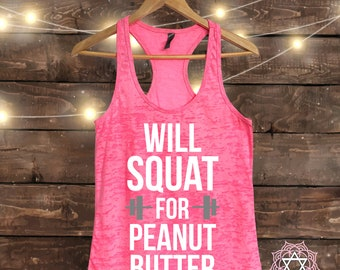 Will Squat for PEANUT BUTTER - Workout tank top - Muscle Tee - Funny Workout - Fitness Shirt - Gym tank