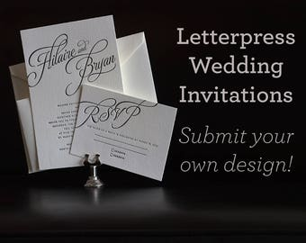 Letterpress Wedding Invitations - Submit your own Design