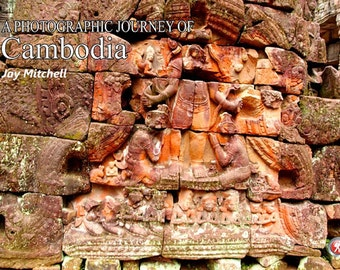 A Photographic Journey of Cambodia - Book Published 2014 by Jay Mitchell