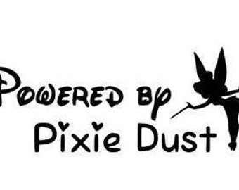 Powered by PIXIE DUST; Quality Vinyl Decal; Disney Inspired Yeti Decals, Disney Car Decals, Gifts for Disney Addicts!