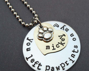 You left paw prints on my heart Pet Memorial Necklace - Personalized Name - Dog Cat Memorial Custom Necklace- Paw prints on my heart -P9