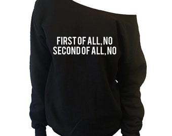First of All, No. Second of All, No Shirt | Off-Shoulder Over-sized Slouchy Sweatshirt[#562S]