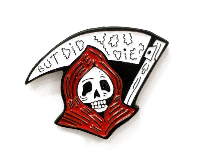 Did You Die? Enamel pin