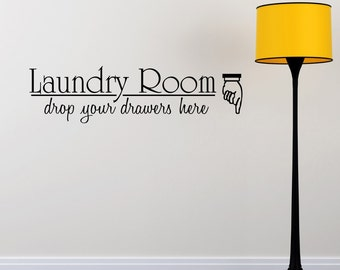 Laundry Wall Decal - Drop Your Drawers - Laundry Stickers - Laundry Room Decor - Laundry Room Art - Quote Wall Decal - QU103