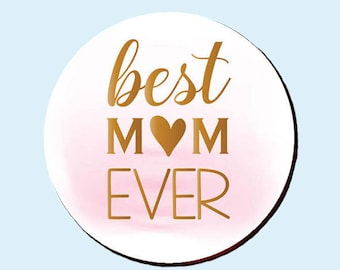 Best Mum Ever Button Badge