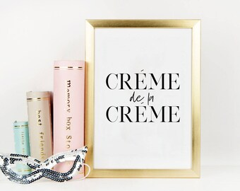 Crème de la Crème Poster, Girls Room Decor, French Comedy Drama, French Quote,Teens Girls Room Decor,Funny Print,Modern Decor,Quote Prints