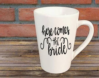 Here Comes the Bride Mug Coffee Cup Gift Home Decor Kitchen Bar Gift for Her Him Any Color Personalized Custom Jenuine Crafts