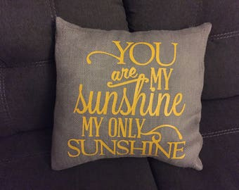 You are My Sunshine Burlap Envelope Pillow Cover/ Nursery Pillow Cover/ Kids Room Pillow Cover/ Baby Shower Gift/ Burlap Pillow Cover