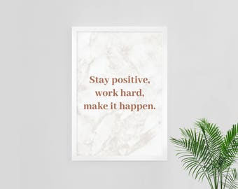 Stay Positive Work Hard Make it Happen Quote Print, Inspirational Print, Marble Art, Marble and Gold Print, Marble Quote, Printable Art