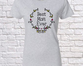 Best Mom Ever Since (Any Year), Mom Gift, Mom Birthday, Mom tshirt, Mom Gift Idea, Baby Shower,, birthday
