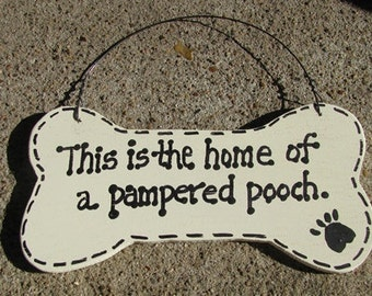 DB18  - This is the home of a Pampered Pooch  Dog Bone