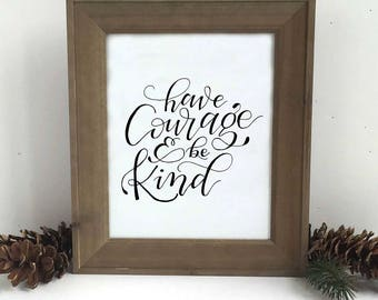 Have Courage and Be Kind Print, Hand lettered Cinderella Quote, Have Courage & Be Kind Wall Art, 8x10 Cinderella Print, Girls Room Wall Art