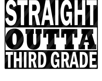 Straight Outta Third Grade Digital Download for iron-ons, heat transfer, Scrapbooking, Cards, Tags, DIY, YOU PRINT