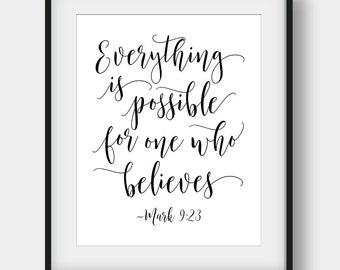 60% OFF Everything Is Possible For One Who Believes, Mark 9:23 Bible Verse Print, Printable Scripture, Printable Bible Quote, Christian Gift