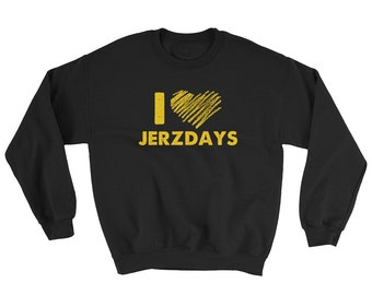 I LOVE JERZDAYS Jersey Shore Sweatshirt