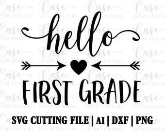 Hello First Grade SVG Cutting File, Ai, Dxf and Png | Instant Download | Silhouette and Cricut | School Shirt | Grade Shirt | End of School