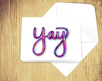 Yay Greeting card, great for any occasion!
