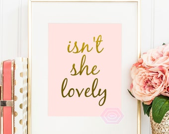 Isn't She Lovely, Pink and Gold, Faux Gold Foil Print, Printable Wall Art, Baby Girl Nursery, Nursery Wall Art, Kids Wall Art, Instant