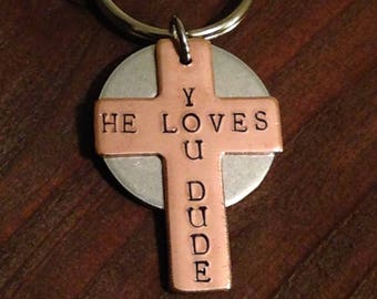 Christian Keychain-Cross Keychain-He Loves You Keychain-Hand Stamped Keyring-Copper and Aluminum Keyring