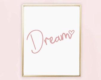 Dream Quote Print, Girls Wall Print, Girls wall art, Cute wall Prints, Nursery Wall Art, Quotes Prints,,Baby girl wall art, Girls Romm Print