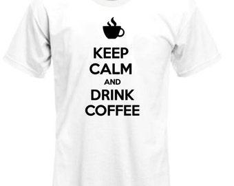 Keep Calm Drink Coffee shirt