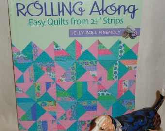 """Rolling Along - Easy Quilts From 2 1/2"""" Strips Jelly Roll Friendly - Free Shipping"""