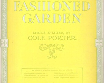 "Vintage Sheet Music -1919 - ""OLD FASHIONED GARDEN""  Lyrics and Music by Cole PorterPiano Arrangement and Song Lyrics"