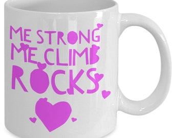 Me strong me climb rocks-pink coffee mug