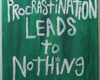 Original WORD ART Painting  - Nayarts - Procrastination Leads To Nothing - Green