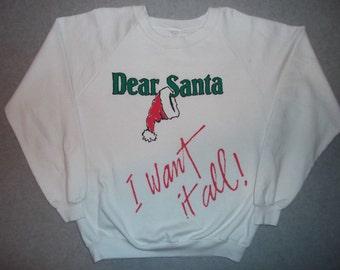 80s Dear Santa I Want It All Sweatshirt Beautiful Tacky Gaudy Ugly Christmas X-Mas Sweater Party Holiday Winter Warm Made In USA L Large