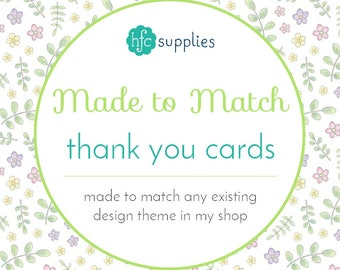 Made to Match - Thank You Cards, designed to coordinate with any design theme in my shop