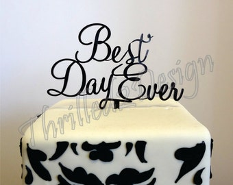 8 inch Best Day Ever CAKE TOPPER - Wedding, Celebrate, Party, Cake Decoration