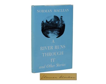 A River Runs Through It ~ SIGNED by NORMAN MACLEAN ~ 7th Printing Autographed