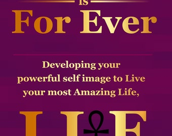 Learning is For Ever **  Developing your powerful self-image to Live Your most Amazing LIFE!