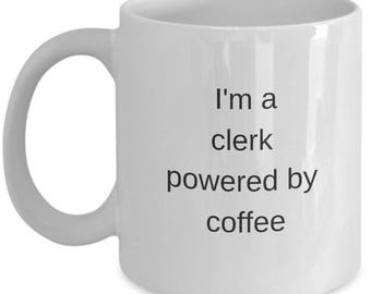 Clerk Coffee Mug Clerk Powered By Coffee