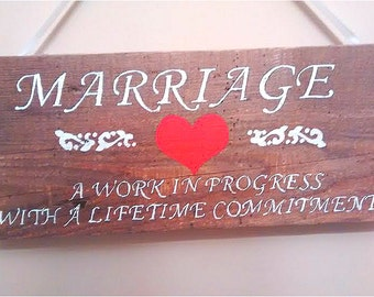 Hand Painted Quote Plaque - Wooden Plaque Sign - Marriage Plaque - A Work In Progress With A Lifetime Commitment