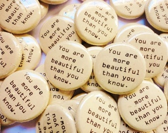 Handmade Wedding Favors - 50 One Inch Pinback Buttons - You Are More Beautiful Than You Know