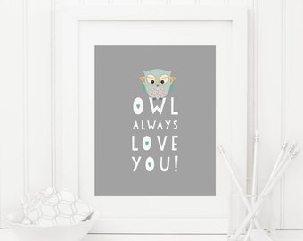 Owl Always Love You Printable Nursery Quote Print Owl Nursery Decor Owl Print Woodland Nursery Decor Woodland Animal Print Gender Neutral