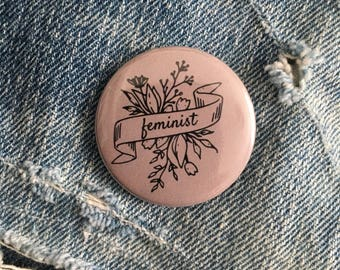 feminist pin, feminism pin, feminist gift,  1.5 inch pin back button, 37 mm pin back button