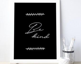 Be Kind Print, Printable Quotes,Wall Art Prints, Be Kind Art, Nursery Prints, Be Kind Poster,Nursery Art, Be Kind Sign,be kind wall art 0108