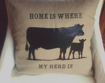 """Soft """"Home Is Where My Herd Is"""" Pillow / Farmhouse / Cow"""