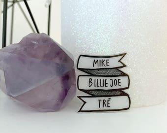 Green Day members / Billie Joe Armstrong, Mike Dirnt, Tré Cool pin