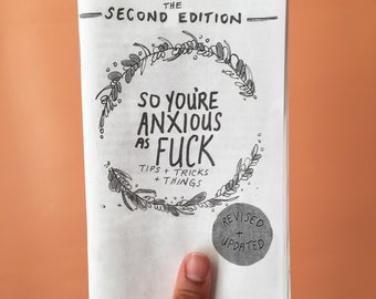Second Edition: So You're Anxious as Fu*k Zine