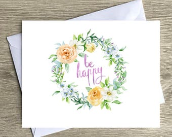 Blank note cards, note card stationary, be happy note cards, watercolor floral note cards, blank inside, note cards